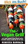 The Vegan Grill: 25 of Your Favorite...