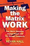 Making the Matrix Work: How Matrix Ma...