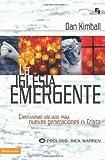 La iglesia emergente (Biblioteca de Ideas de Especialidades Juveniles) (Spanish Edition) (0829753850) by Kimball, Dan