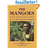The Mangoes: Their Botany, Nomenclature, Horticulture and Utilization