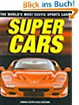 Supercars: The World's Most Exotic Sp...