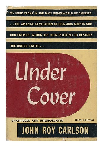 Under Cover: My Four Years in the Nazi Underworld of America,
