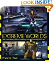 Extreme Worlds: The Complete Guide to Drawing and Painting Science Fiction Art