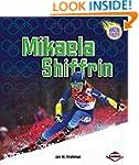 Mikaela Shiffrin (Amazing Athletes)