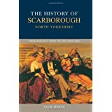 History of Scarborough: From Earliest Times to the Year 2000by Jack Binns