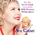 The Big, Not-So-Small, Curvy Girls, BBW Romance, Dating Agency: Plush Daisies, Book 1 (       UNABRIDGED) by Ava Catori Narrated by Janine Hegarty