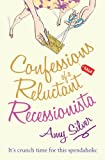 Amy Silver Confessions of a Reluctant Recessionista