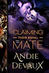 Claiming Their Royal Mate: Part One (...