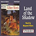 Land of the Shadow: Appomattox Series Book #4 Audiobook by Gilbert Morris Narrated by Maynard Villers