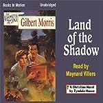 Land of the Shadow: Appomattox Series Book #4 | Gilbert Morris