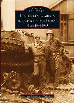 """enfer des combats de la poche de Colmar ; hiver 1944-1945"""" (French"""