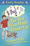 The Boy Who Made Things Up (Early Rea...