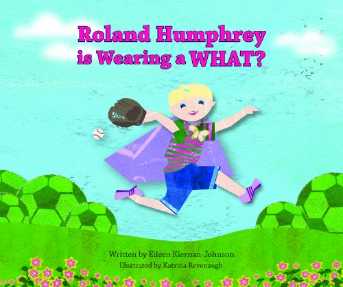 "Book cover of ""Roland Humphrey is Wearing a WHAT?"": A young child with short blonde hair skips over a lawn in a purple cape fastened with a yellow butterfly, wearing a baseball glove. They are dressed in a green-magenta striped T-shirt, blue shorts and purple sneakers. There are flowers along the bottom of the foreground, and bushes looking like green footballs in the background."