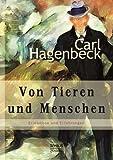 Von Tieren und Menschen: Erlebnisse und Erfahrungen von Carl Hagenbeck