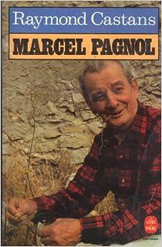 Amazon.fr - Marcel Pagnol : Biographie - Raymond Castans - Livres