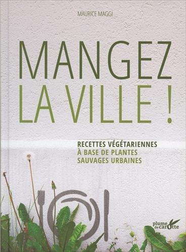 mangez-la-ville-recettes-vegetariennes-a-base-de-plantes-sauvages-urbaines