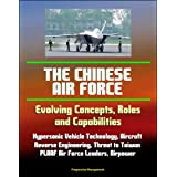 The Chinese Air Force: Evolving Concepts, Roles, and Capabilities - Hypersonic Vehicle Technology, Aircraft, Reverse...