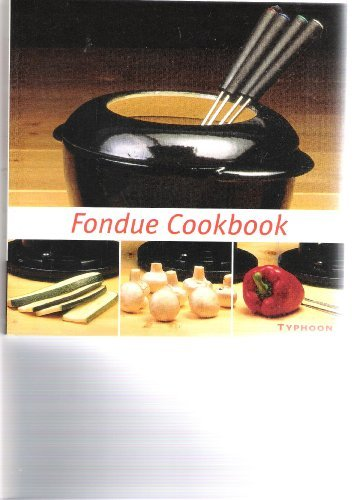 Typhoon Fondue Cookbook (Typhoon Fondue compare prices)