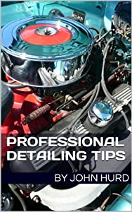 Professional Detailing Tips (Volume 1)