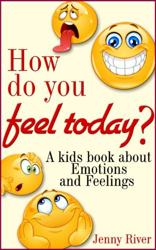 Emotions and feelings how do you feel today a kids book about