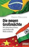 Die neuen Gro�m�chte: Wie Brasilien, China und Indien die Welt erobern - Ein SPIEGEL-Buch