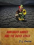 Awkward Amber and the Jaded Joker