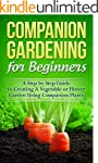 Gardening! Companion Gardening for Be...