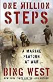 By Bing West One Million Steps: A Marine Platoon at War