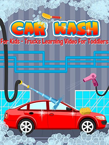 Car Wash For Kids - Trucks Learning Video For Toddlers