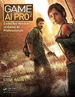 Game AI Pro 2: Collected Wisdom of Game AI Professionals Front Cover