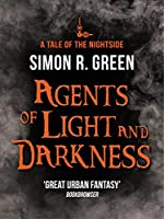 Agents of Light and Darkness: A Tale of the Nightside