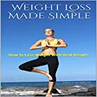 Weight Loss Made Simple: How to Lose Weight with Real Results Hörbuch von Tracy Morrow Gesprochen von: David Boyd