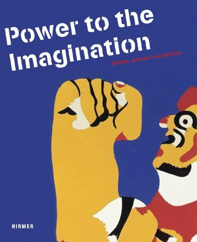 Power to the Imagination: Artists, Posters and Politics by D?ring, Jš¹rgen (2011) Hardcover