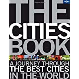 The Cities Book: A journey through the best cities in the world (Lonely Planet General Pictorial)by Lonely Planet