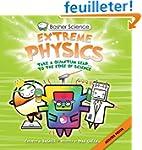 Basher Science: Extreme Physics