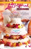 img - for Wedding Cake Wishes (Love Inspired Larger Print) book / textbook / text book