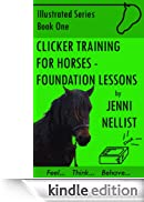 Clicker training for horses: Foundation Lessons [Edizione Kindle]