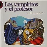 Los vampiritos y el profesor (Spanish Edition)