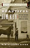img - for Beautiful Jim Key: The Lost History of the World's Smartest Horse by Mim Eichler Rivas (2006-04-01) book / textbook / text book