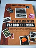 img - for Traveling With Fly Rod and Reel book / textbook / text book