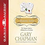 Making Love: The Chapman Guide to Making Sex an Act of Love (Marriage Saver) (       UNABRIDGED) by Gary Chapman