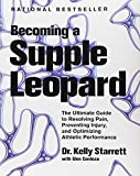 Becoming a Supple Leopard: The Ultimate Guide to Resolving Pain, Preventing Injury, and Optimizing Athletic Performance (English and English Edition)