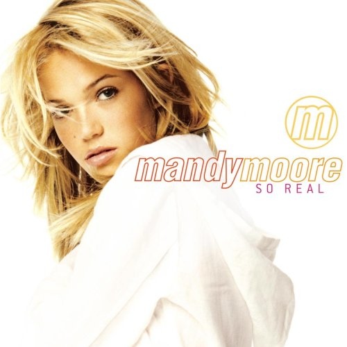 Mandy Moore: So Real