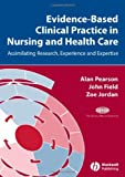 img - for Evidence-Based Clinical Practice in Nursing and Health Care: Assimilating Research, Experience and Expertise book / textbook / text book