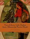 Trace-A-Story: Little Orphan Annie (Manuscript Practice Book)