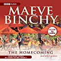 The Homecoming and Other Stories Radio/TV Program by Maeve Binchy Narrated by Kate Binchy, Sean Campion, Joanna Myers, Patricia Hodge