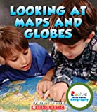 Looking at Maps and Globes (Rookie Read-About Geography)