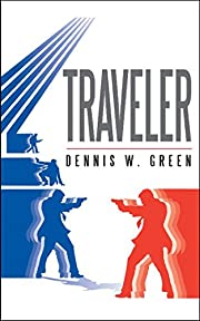 Traveler (The Traveler Chronicles Book 1)