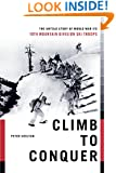 Climb to Conquer: The Untold Story of WWII's 10th Mountain Division