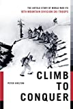 img - for Climb to Conquer: The Untold Story of WWII's 10th Mountain Division book / textbook / text book